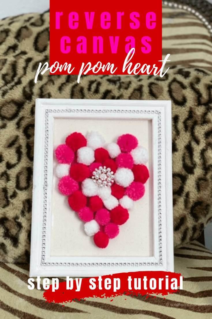 Reverse Canvas Pom Pom Heart DIY