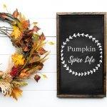 Pumpkin Spice Life Printable