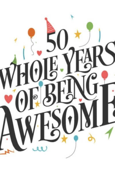 50 whole years of being awesome