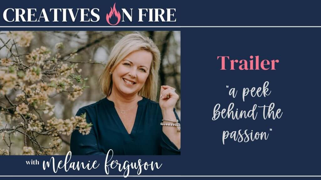 Creatives on fire podcast with Melanie Ferguson