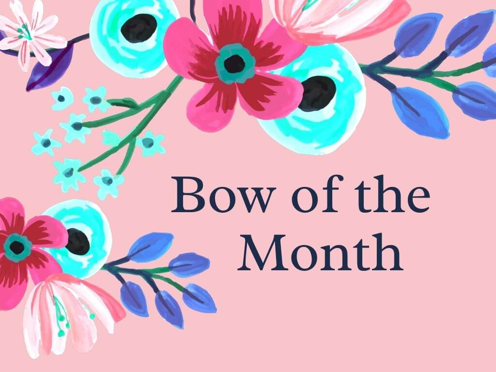 bow of the month