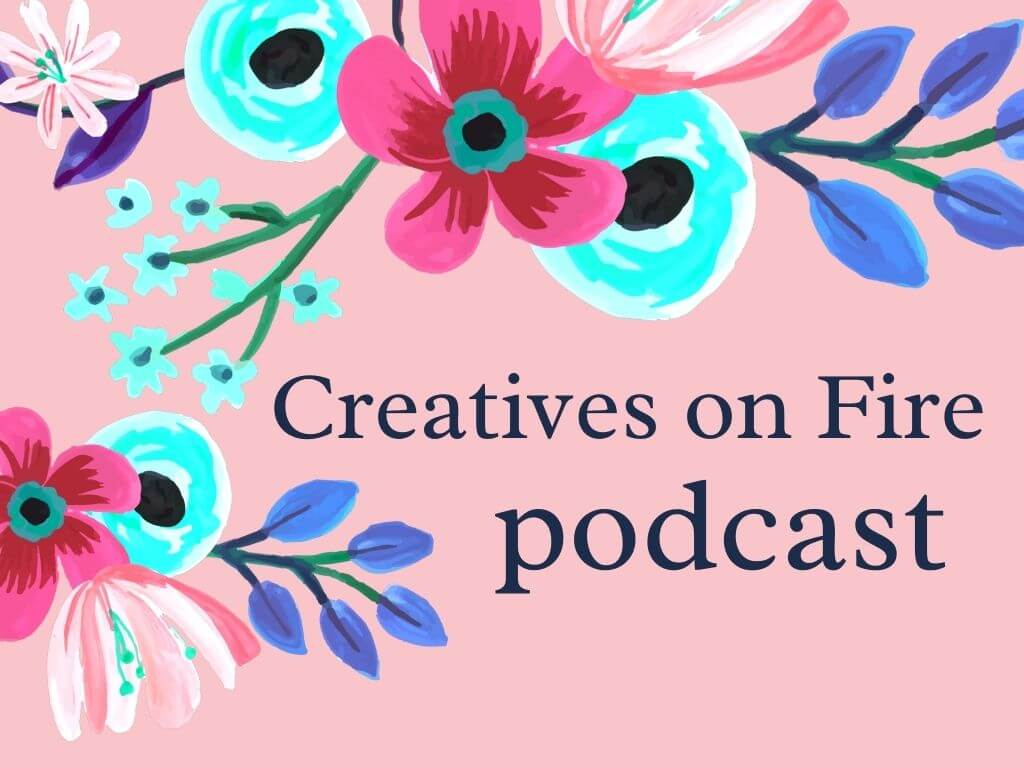 creatives on fire podcast