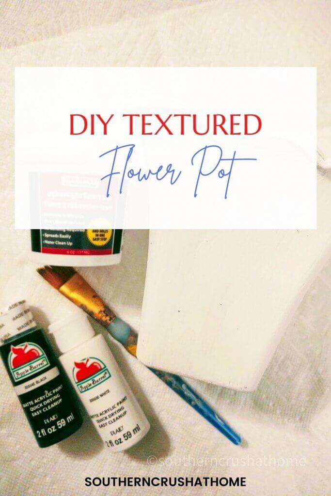 DIY Textured Flower Pot supplies pin image