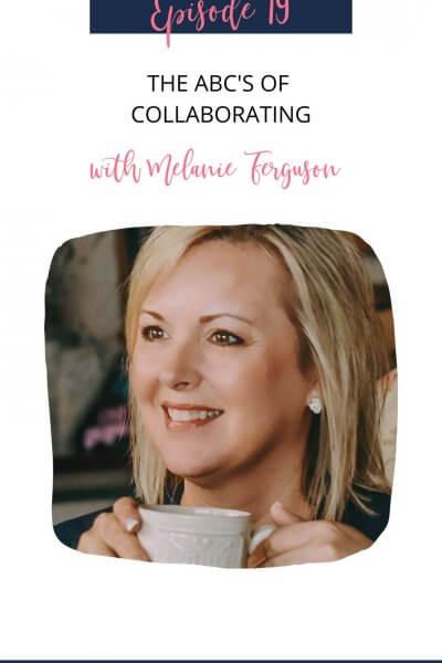 ABC Always Be Collaborating with Melanie Ferguson
