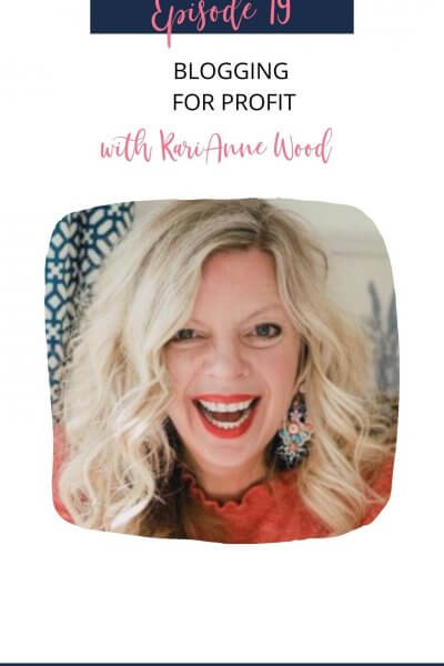 blogging for profit with KariAnne Wood